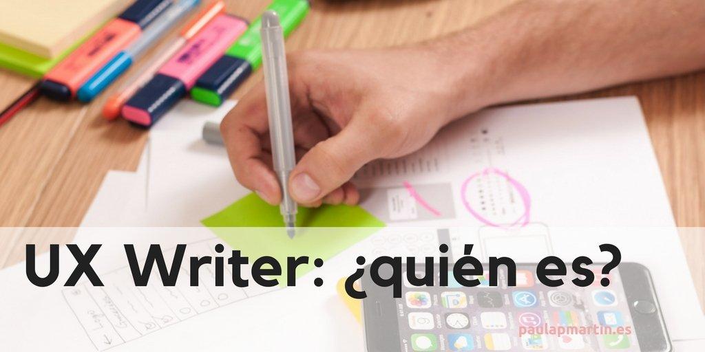 UX Writer: ¿Quién es?