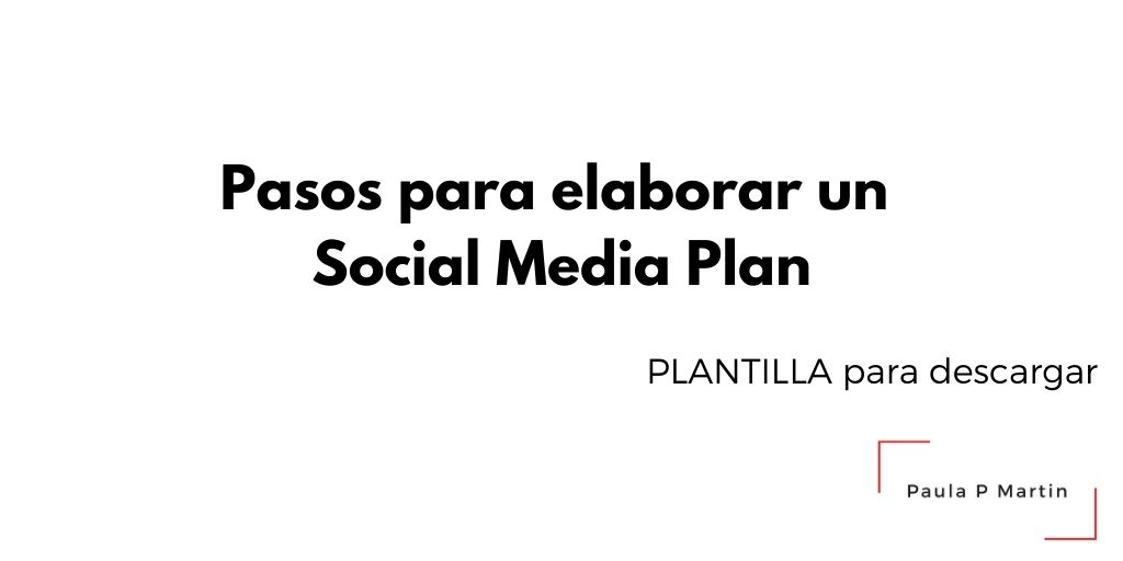 Pasos para elaborar un Social Media Plan – Plantilla Descargable